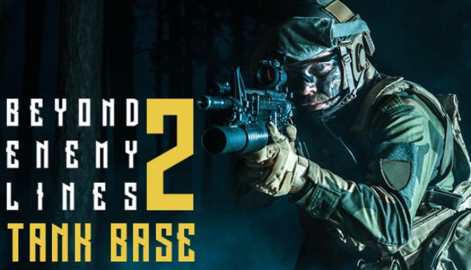 Beyond Enemy Lines 2 Tank Base Free Download