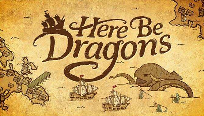 Here Be Dragons Free Download
