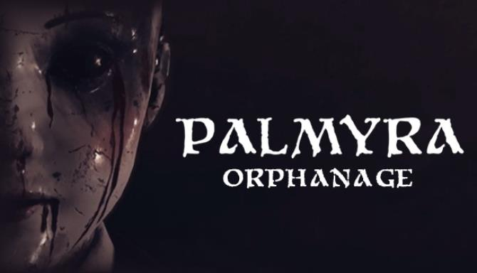 Palmyra Orphanage Free Download