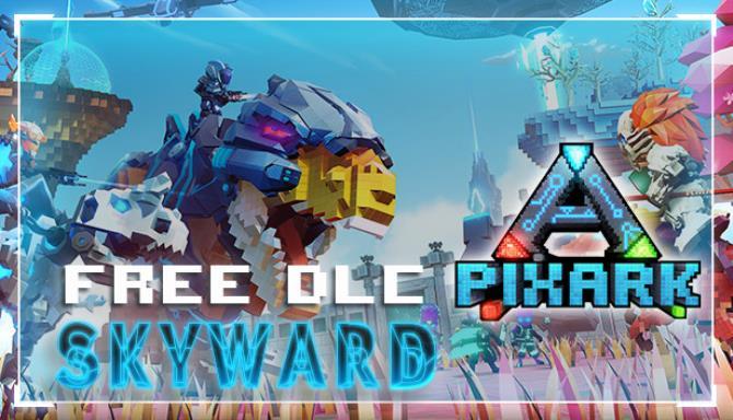 PixARK Skyward Update v1 67 Free Download