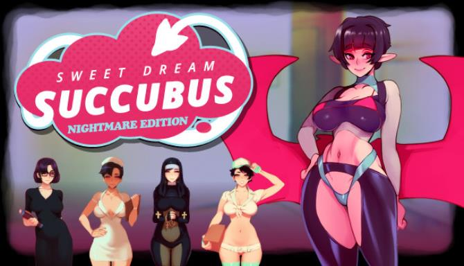 Sweet Dream Succubus Nightmare Edition Free Download