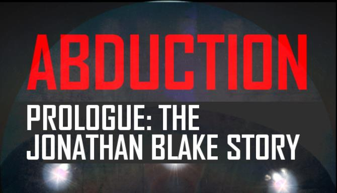 Abduction Prologue The Story Of Jonathan Blake Free Download