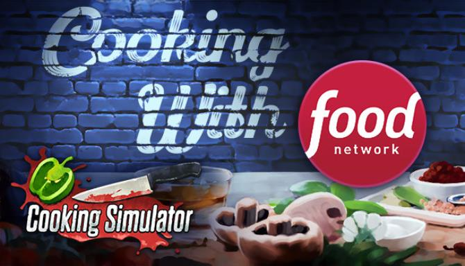 Cooking Simulator Cooking with Food Network Free Download