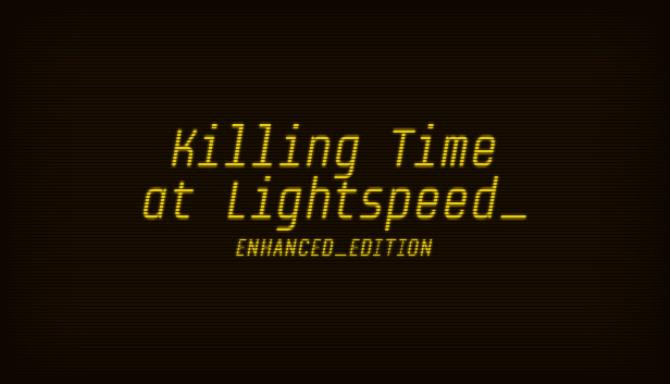 Killing Time at Lightspeed: Enhanced Edition Free Download