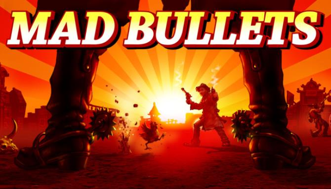 Mad Bullets Free Download