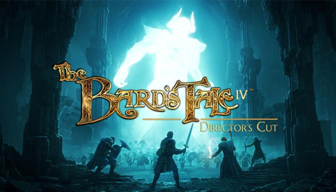 The Bards Tale IV Directors Cut Update v20191009 Free Download