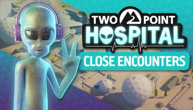 Two Point Hospital Close Encounters Update v1 17 41111 Free Download