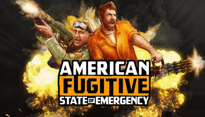 American Fugitive State of Emergency Update v1 1 18951 Free Download