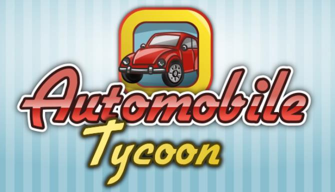 Automobile Tycoon v1 10 Free Download