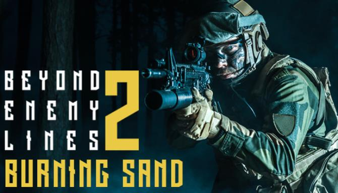 Beyond Enemy Lines 2 Burning Sand Free Download