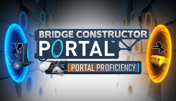 Bridge Constructor Portal Portal Proficiency Update v5 0 r166 Free Download