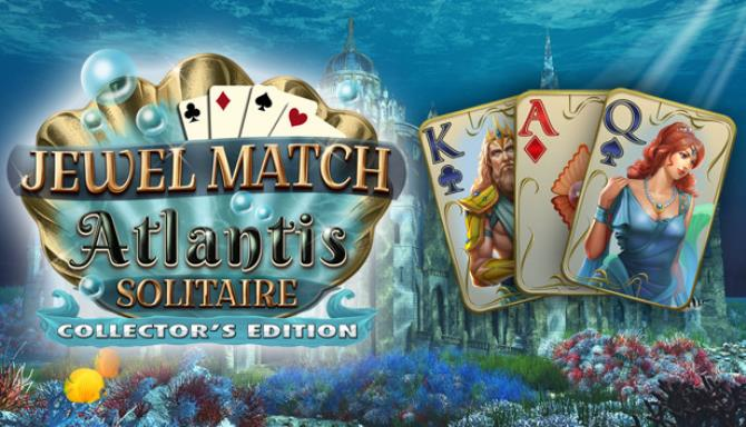 Jewel Match Atlantis Solitaire Collectors Edition Free Download