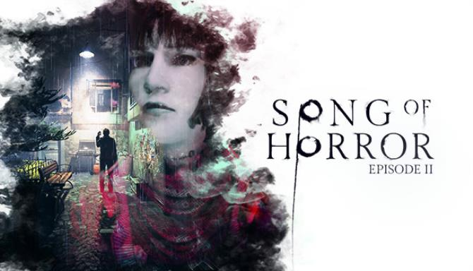 Song of Horror Episode 2 Update 1 Free Download