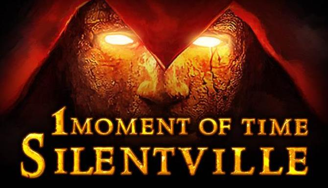 1 Moment Of Time: Silentville Free Download