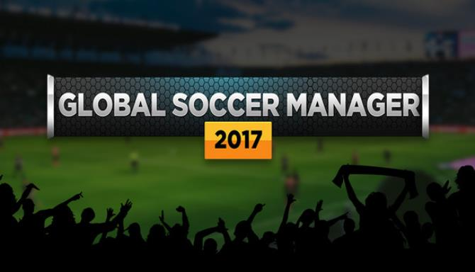 Global Soccer Manager 2017 Free Download