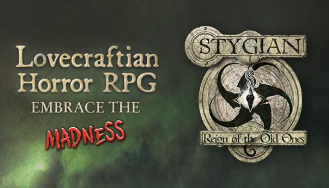 Stygian Reign of the Old Ones v1 1 Free Download