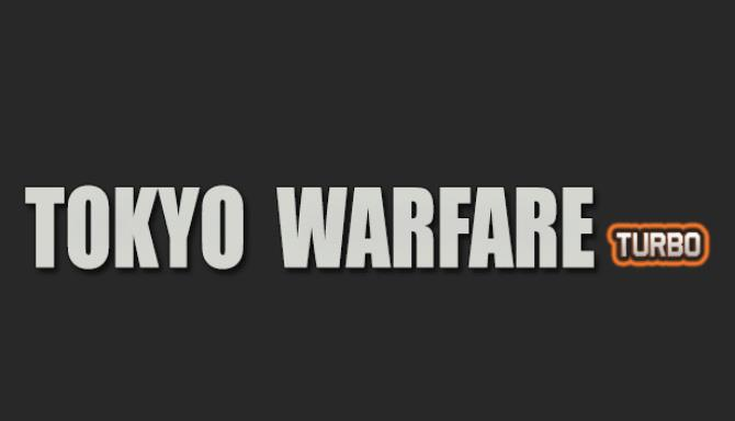 Tokyo Warfare Turbo Update v1 0 0 5 incl DLC Free Download