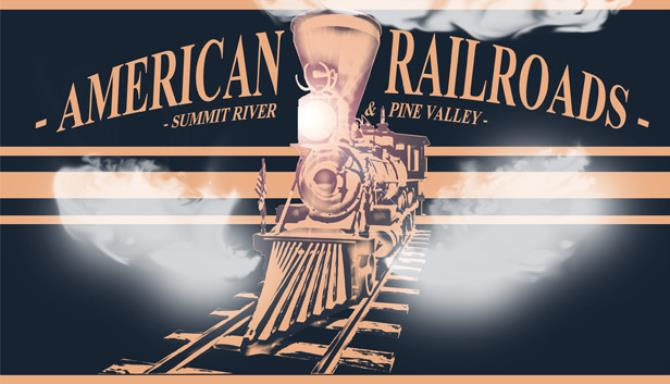 American Railroads Summit River and Pine Valley v1 5 Free Download