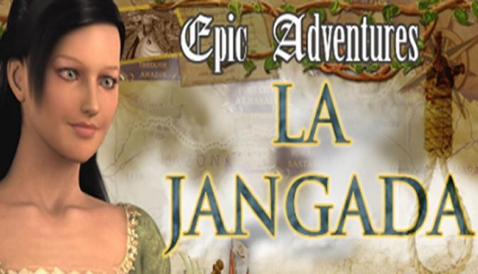 Epic Adventures: La Jangada Free Download