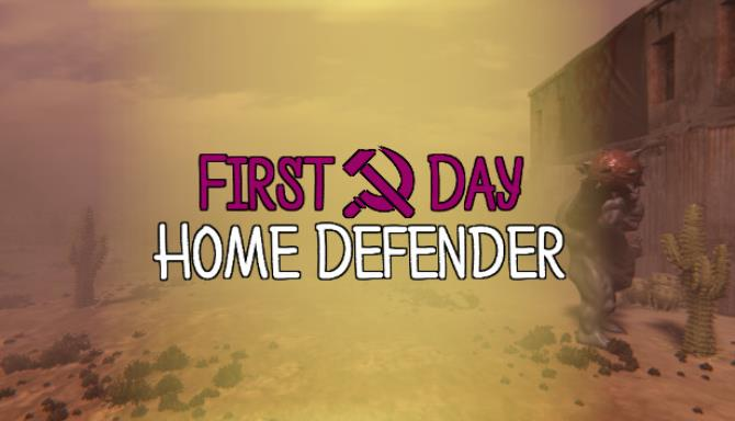 First Day Home Defender Free Download