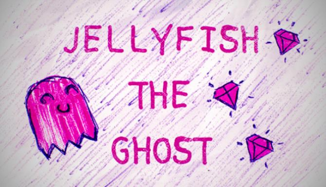 Jellyfish the Ghost Free Download