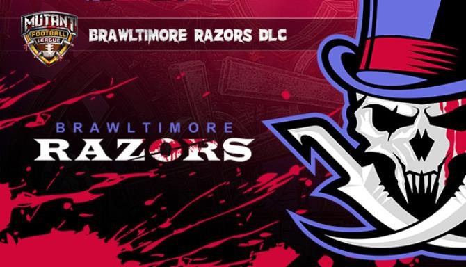 Mutant Football League Brawltimore Razors Update v20200120 Free Download