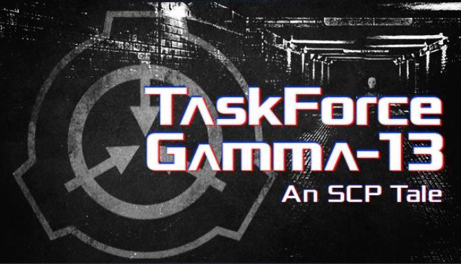 TaskForce Gamma-13 An SCP Tale Free Download