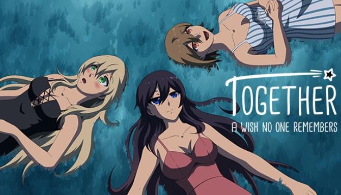 Together A Wish No One Remembers Free Download