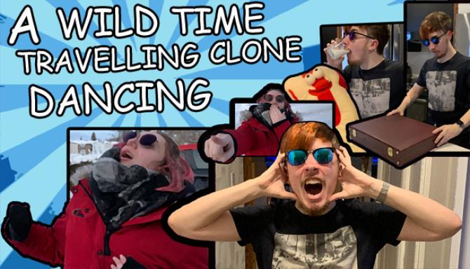 A Wild Time Travelling Clone Dancing Free Download