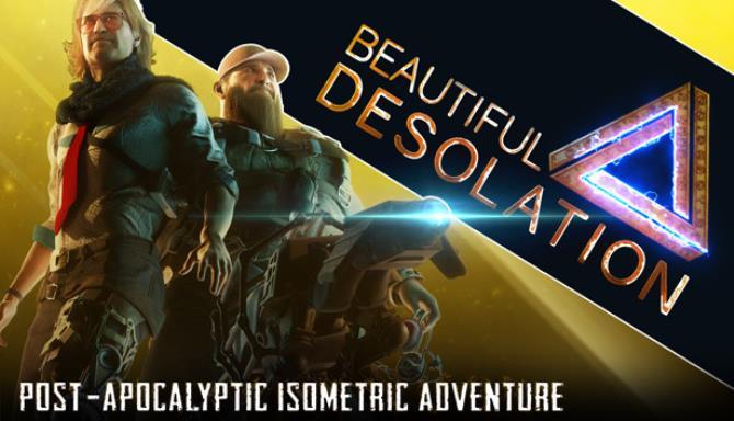 BEAUTIFUL DESOLATION Free Download