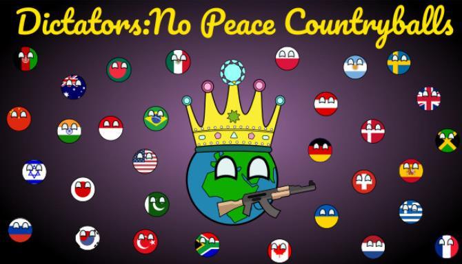 Dictators:No Peace Countryballs Free Download