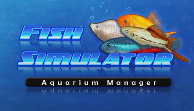 Fish Simulator: Aquarium Manager Free Download