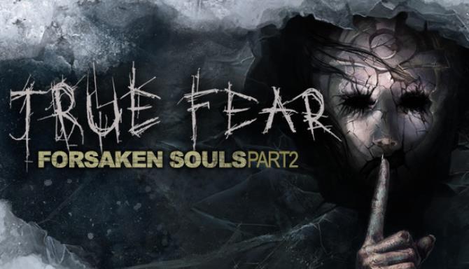 True Fear Forsaken Souls Part 2 v1 9 0 2026 RIP Free Download