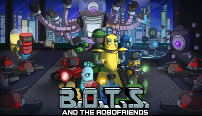 B O T S and the Robofriends Free Download