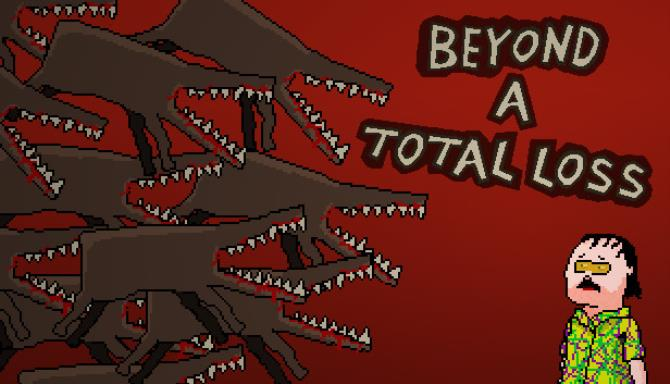 Beyond a Total Loss Free Download