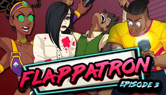 Flappatron Episode 3 Free Download
