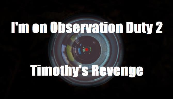 I'm on Observation Duty 2: Timothy's Revenge Free Download