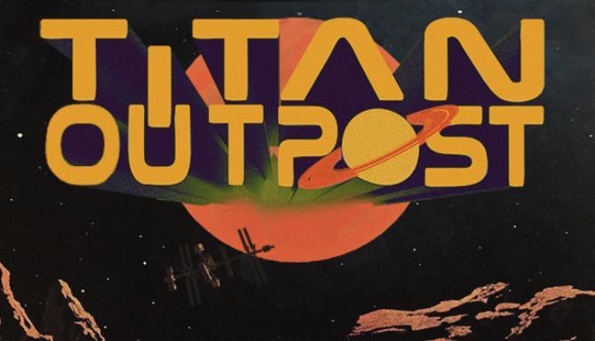 Titan Outpost v1 17 Free Download