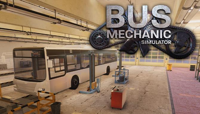 Bus Mechanic Simulator Update v1 0 5 Free Download