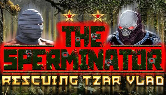 The Sperminator Rescuing Tzar Vlad Update v20200521 Free Download