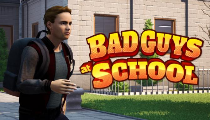 Bad Guys at School Free Download