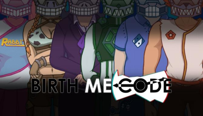 Birth ME Code Free Download