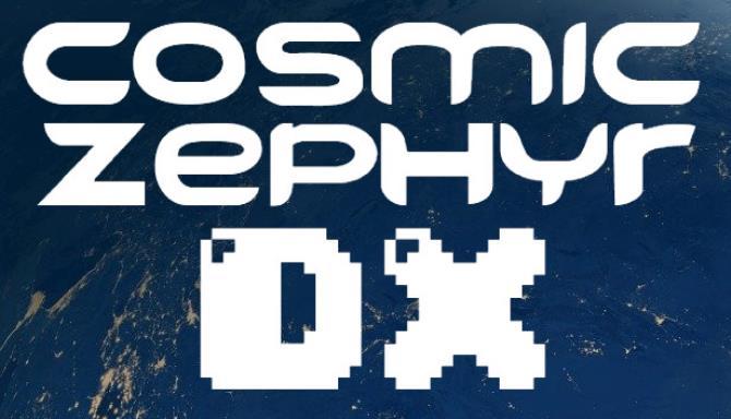 Cosmic Zephyr DX Free Download