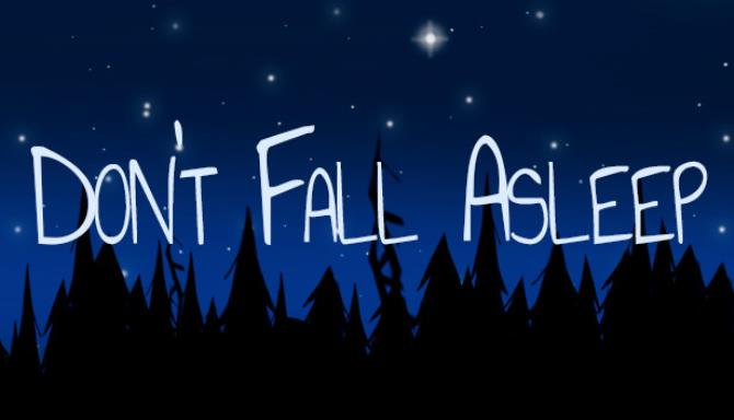 Dont Fall Asleep Free Download