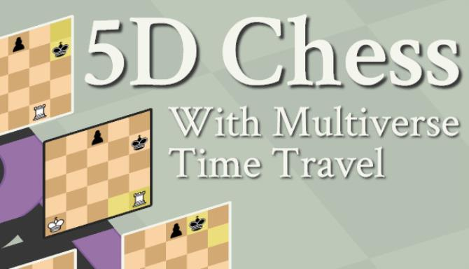 5D Chess With Multiverse Time Travel Free Download