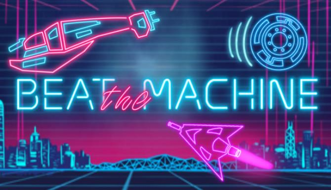 Beat The Machine Free Download