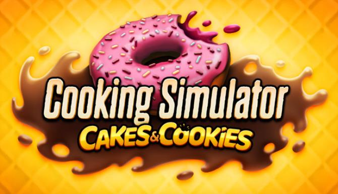 Cooking Simulator Cakes and Cookies Update v3 3 0 incl DLC Free Download