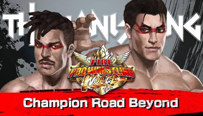 Fire Pro Wrestling World Fighting Road Champion Road Beyond Update v2 15 1 Free Download
