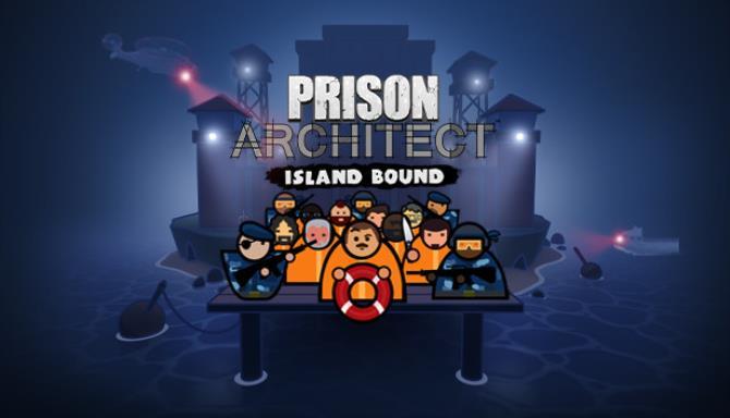 Prison Architect Island Bound Update v1 02 Free Download
