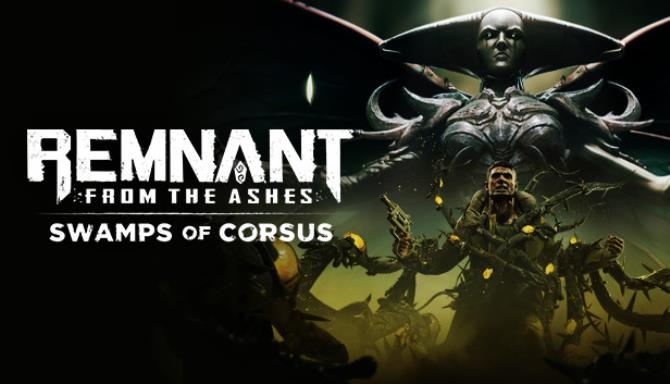 Remnant From The Ashes Swamps Of Corsus Update v241779-CODEX